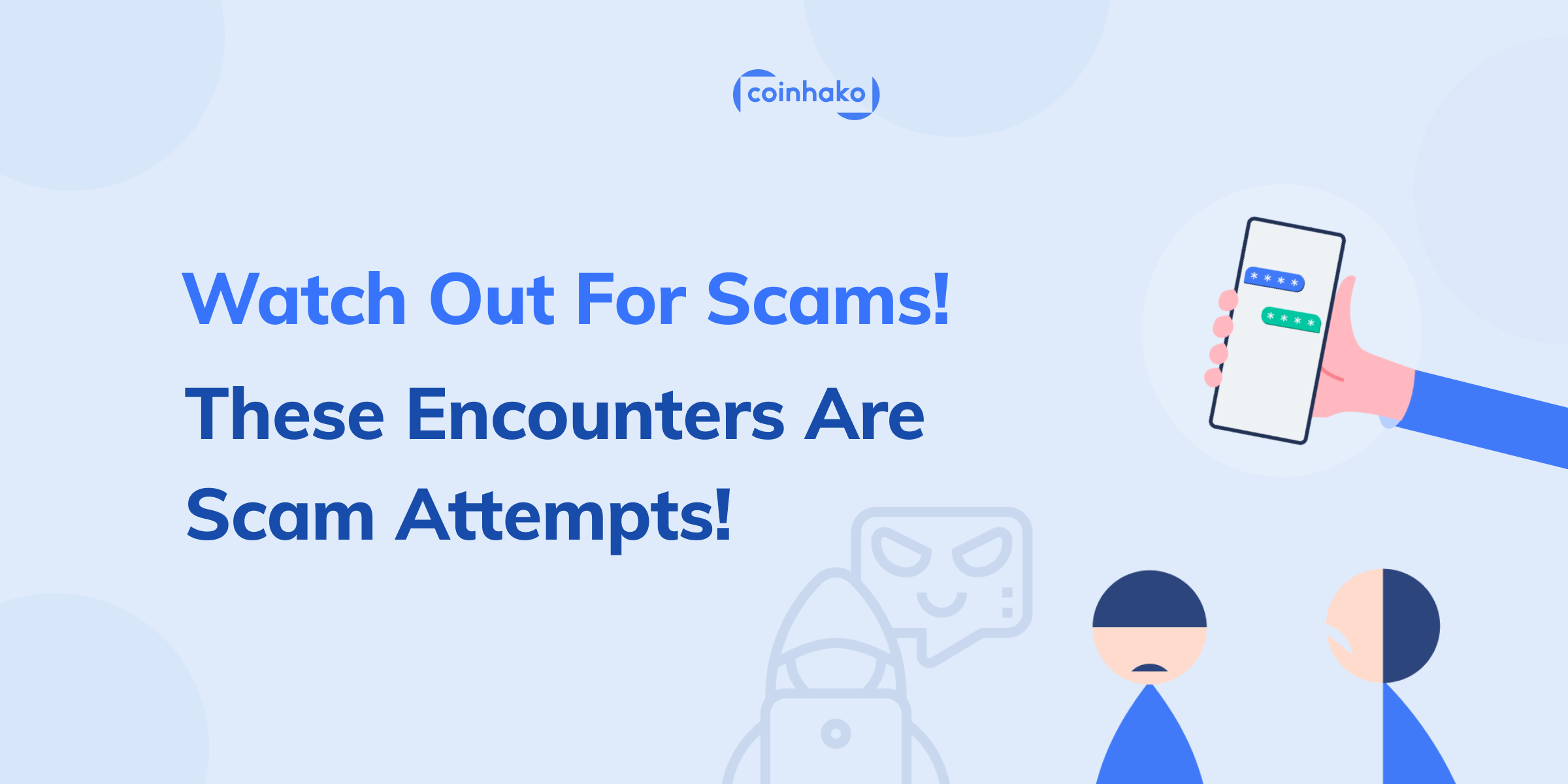 Watch Out! These Encounters Are Scam Attempts!