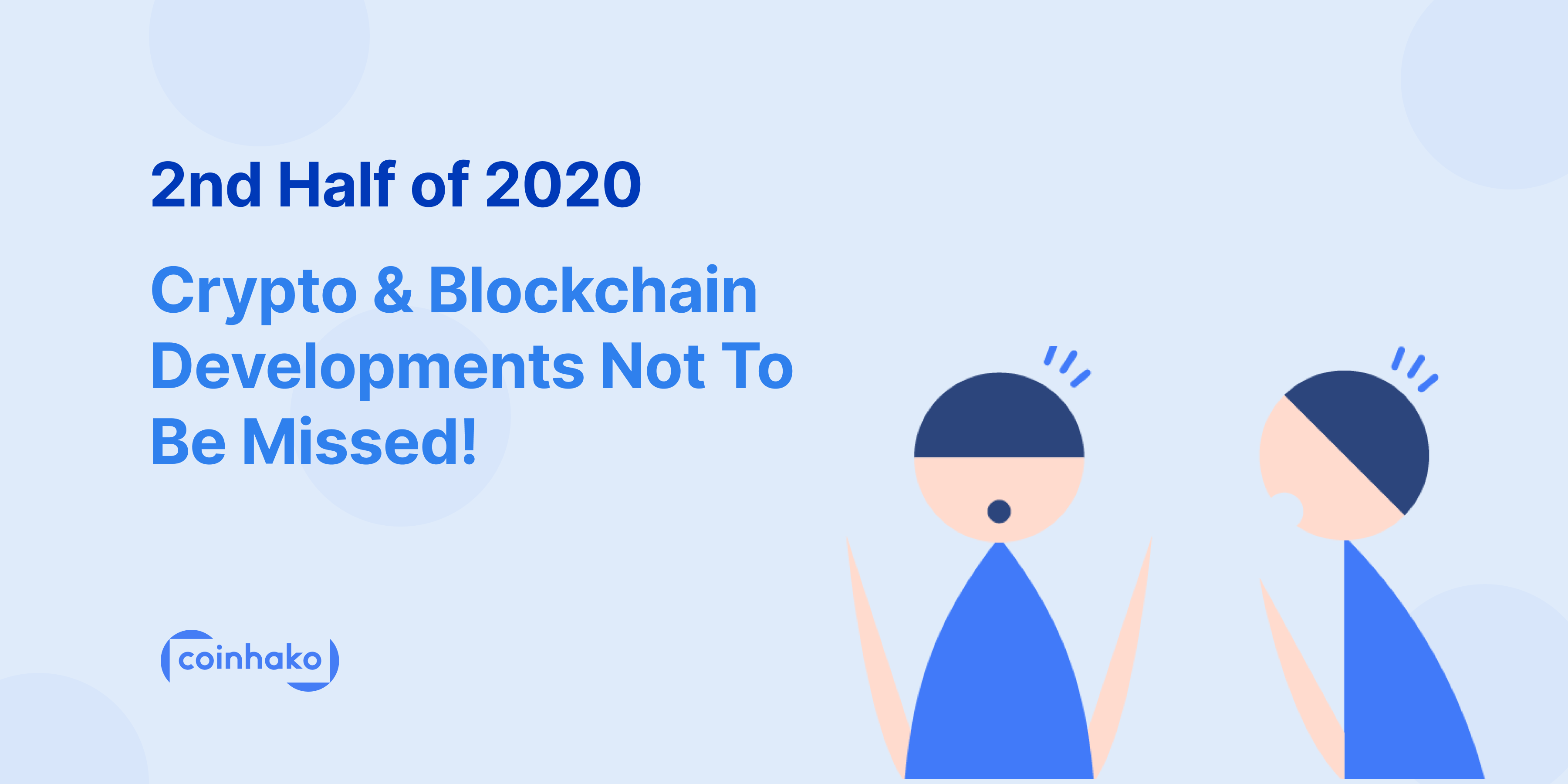 2020 Crypto & Blockchain Events And Developments Not To Miss In The 2nd Half