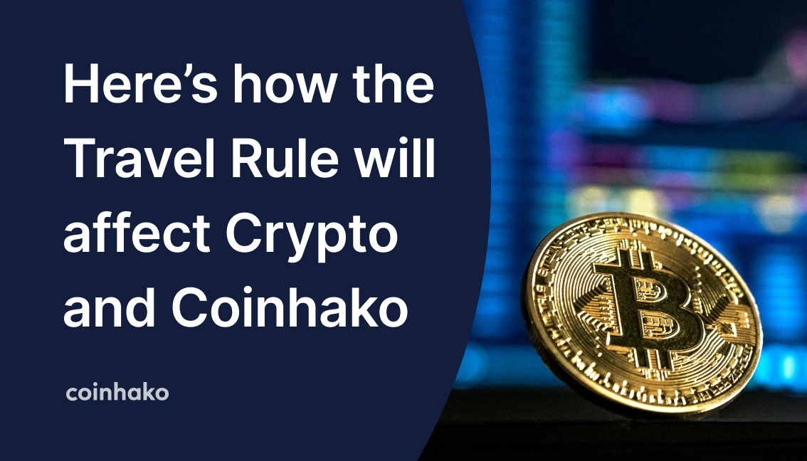 Heard Of The Travel Rule? Here's Why It Will Impact Bitcoin, Crypto And Coinhako