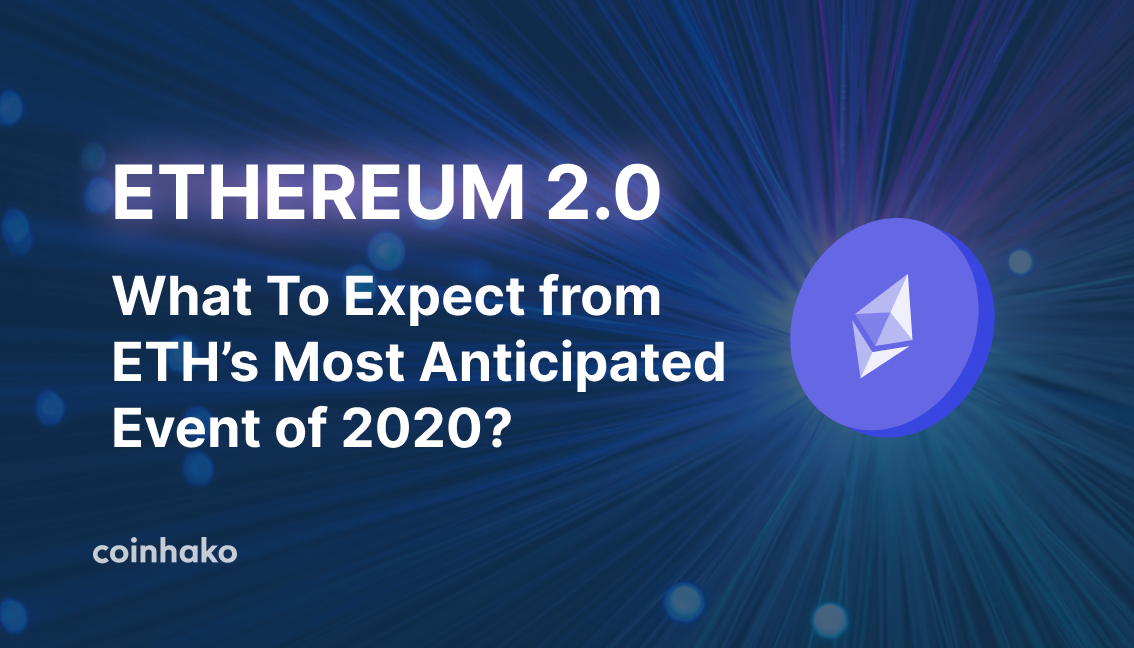 Ethereum 2.0: What To Expect from ETH's Most Anticipated Event of 2020?