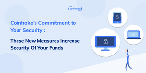 21st February 2020 Updates: Coinhako's Commitment to Your Security