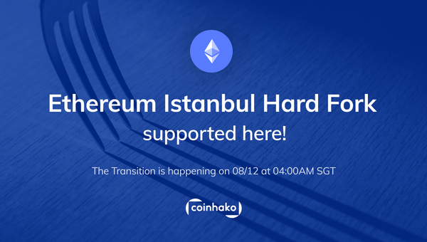 Coinhako Is Supporting The Ethereum Istanbul Hard Fork