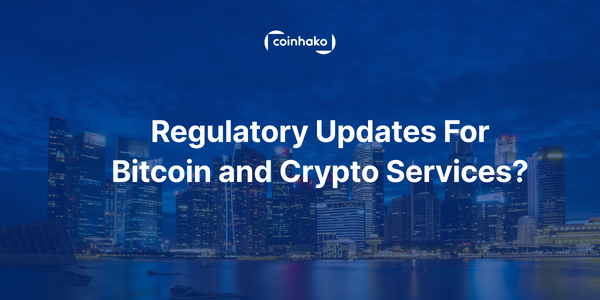 Regulatory Updates For Bitcoin & Crypto Services?