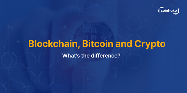Blockchain, Bitcoin & Crypto, How Are They Different? – Blockchain 101 at Coinhako