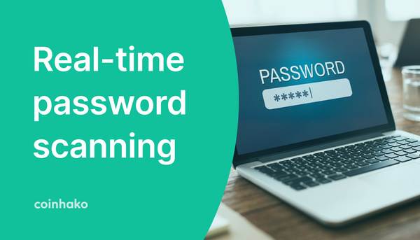 Coinhako Launches New Security Feature : Real-Time Password Scanning to Boost User Security